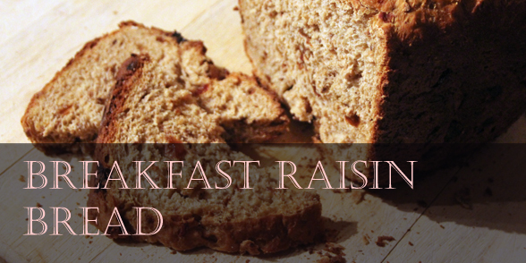 Breakfast Raisin bread