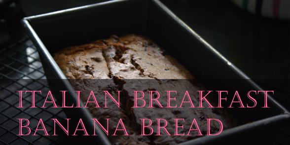 Italian Breakfast Banana Bread